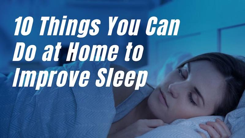 10 Things You Can Do at Home to Improve Sleep