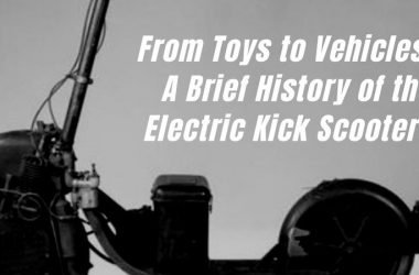 From Toys to Vehicles. A Brief History of Electric Kick Scooters
