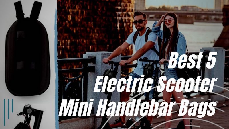 Best 5 Electric Scooter Mini Handlebar Bags. Keep Your Stuff At Hand While Riding