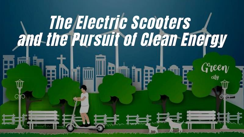 The Electric Scooters And The Pursuit of Clean Energy